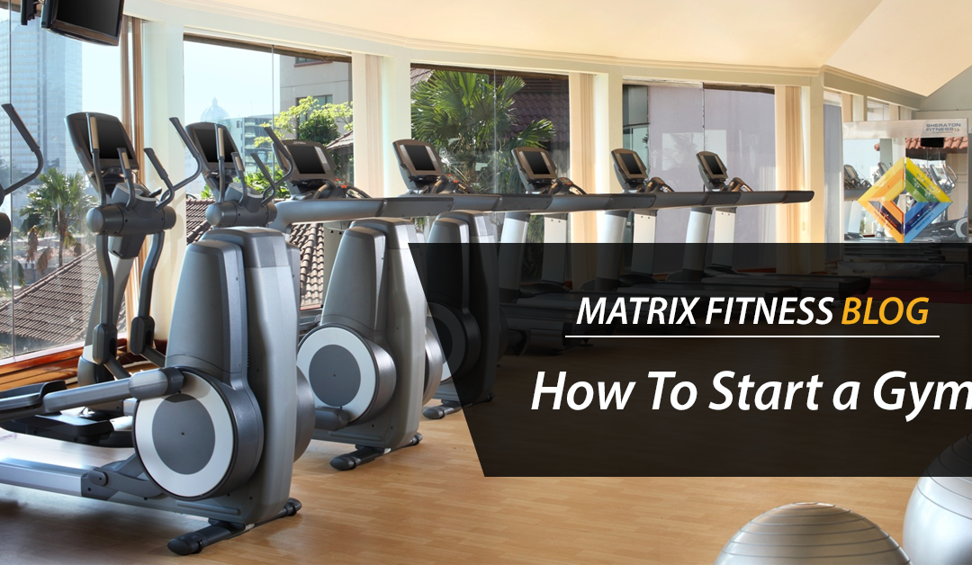 How To Start a Gym